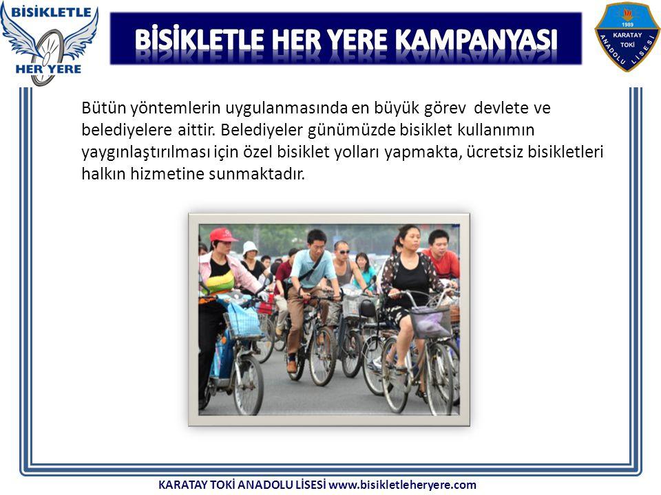 Bütün yöntemlerin uygulanmasında en büyük görev devlete ve belediyelere aittir. Belediyeler günümüzde bisiklet kullanımın yaygınlaştırılması için özel