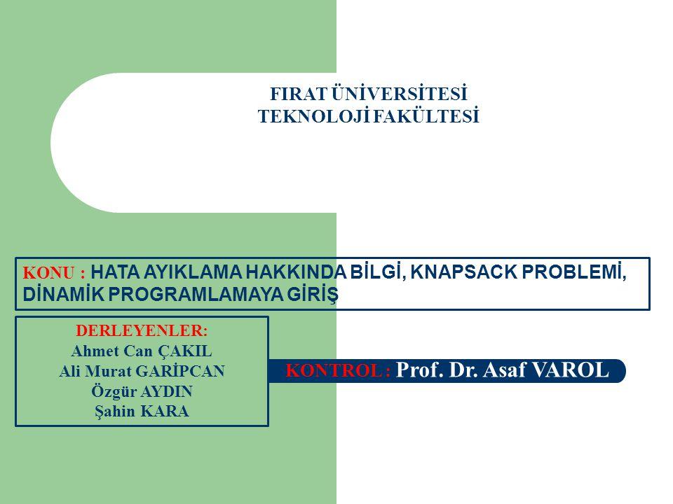 FIRAT ÜNİVERSİTESİ TEKNOLOJİ FAKÜLTESİ DERLEYENLER: Ahmet Can ÇAKIL Ali Murat GARİPCAN Özgür AYDIN Şahin KARA KONTROL : Prof.