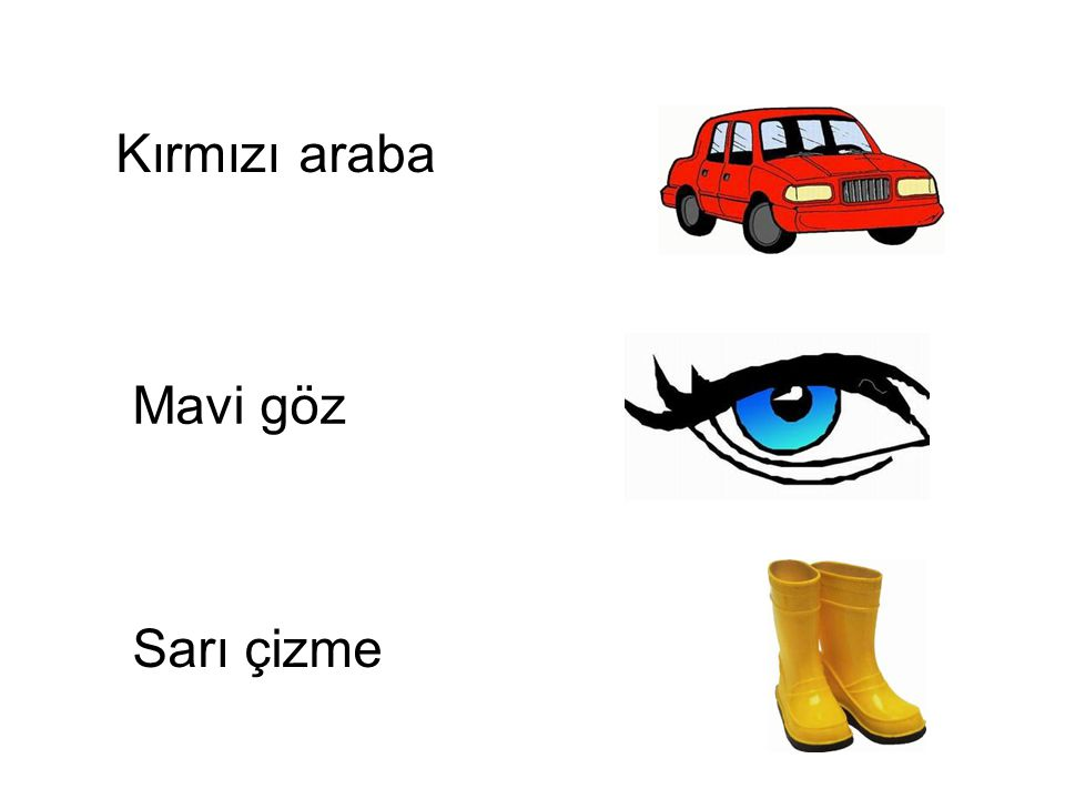 Kırmızı araba Mavi göz Sarı çizme