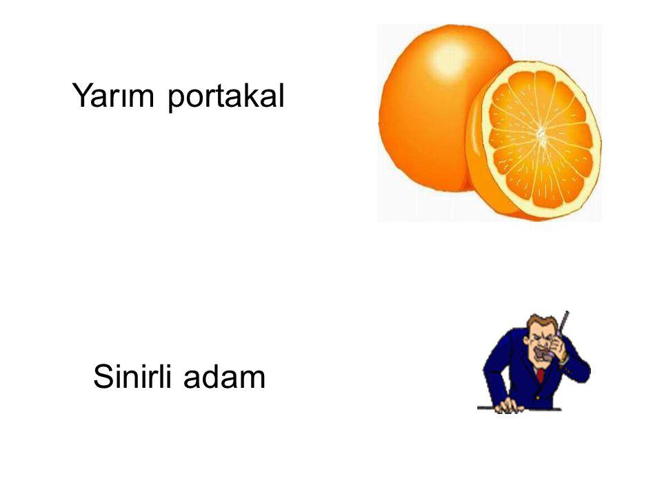 Yarım portakal Sinirli adam