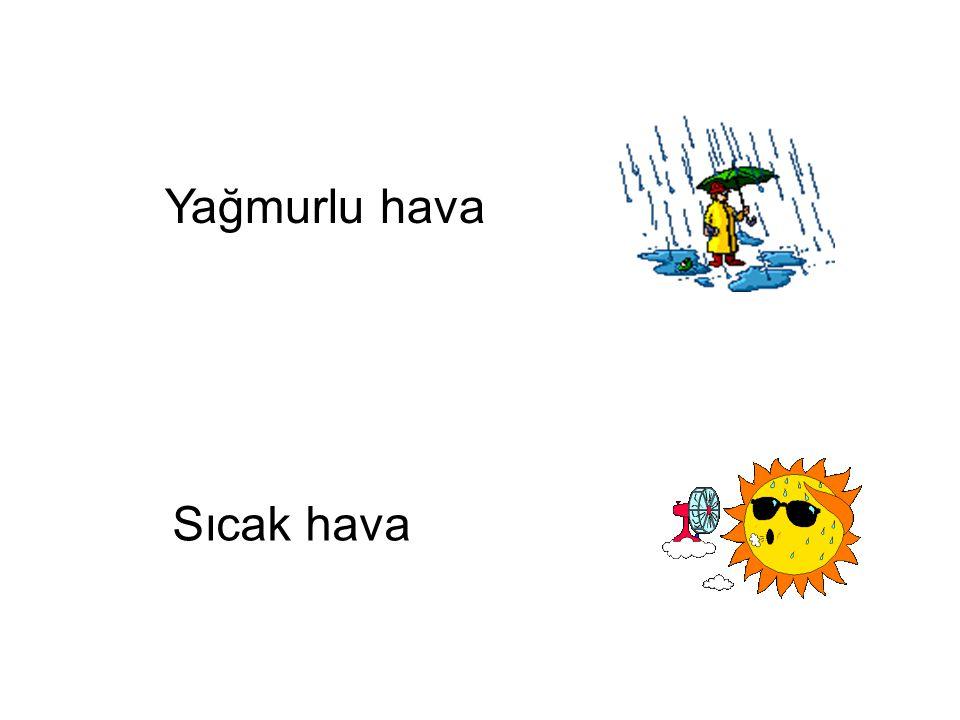Yağmurlu hava Sıcak hava