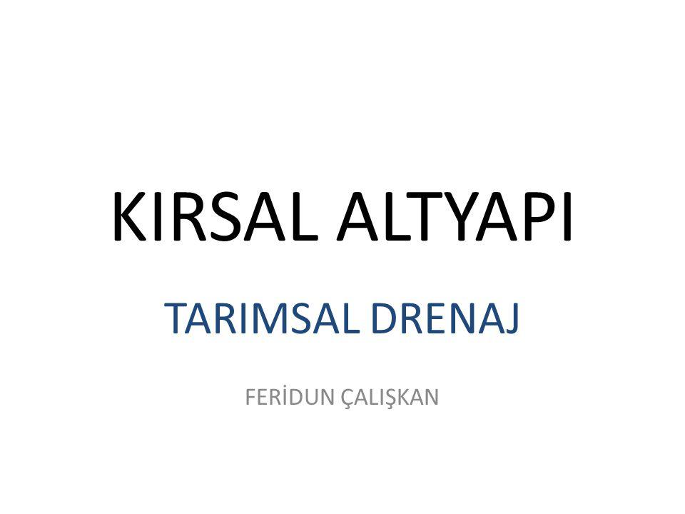KIRSAL ALTYAPI TARIMSAL DRENAJ FERİDUN ÇALIŞKAN