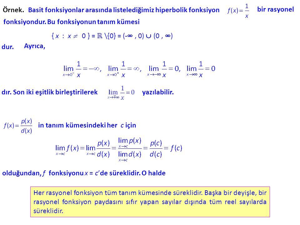Örnek.Basit fonksiyonlar arasında listelediğimiz hiperbolik fonksiyon fonksiyondur.
