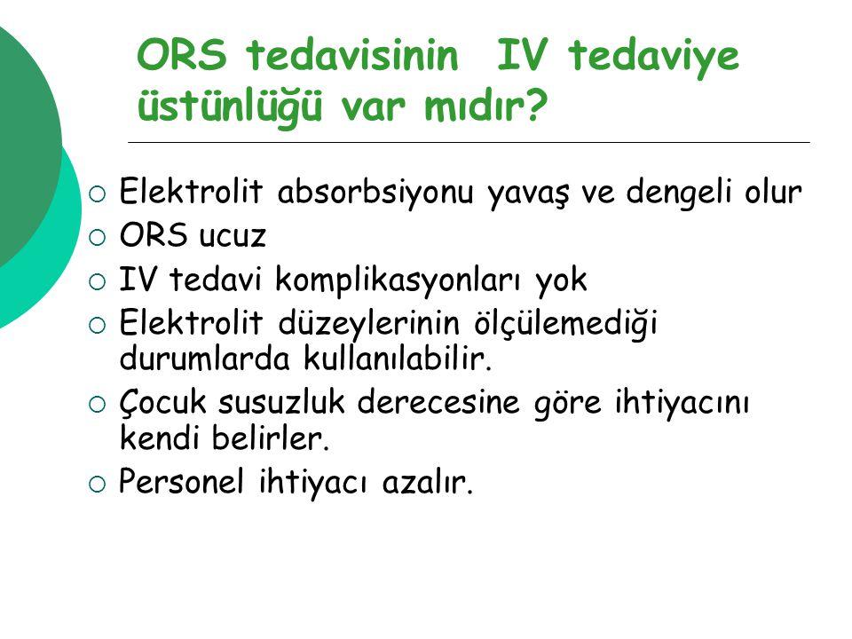 ORS tedavisinin IV tedaviye üstünlüğü var mıdır.