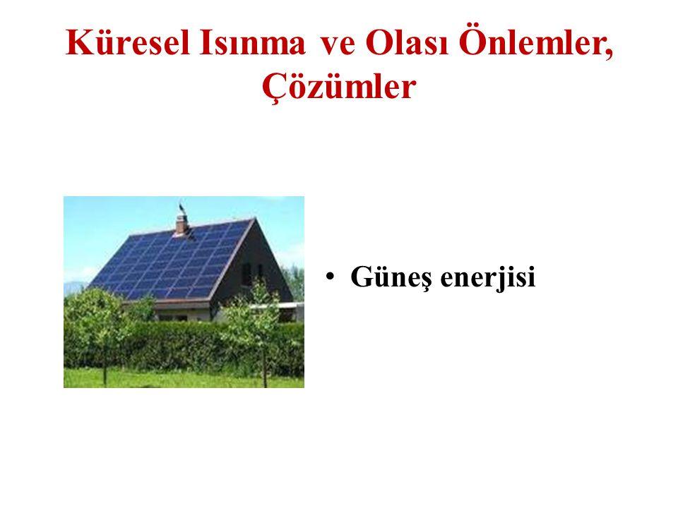 Küresel Isınma ve Olası Önlemler, Çözümler Güneş enerjisi