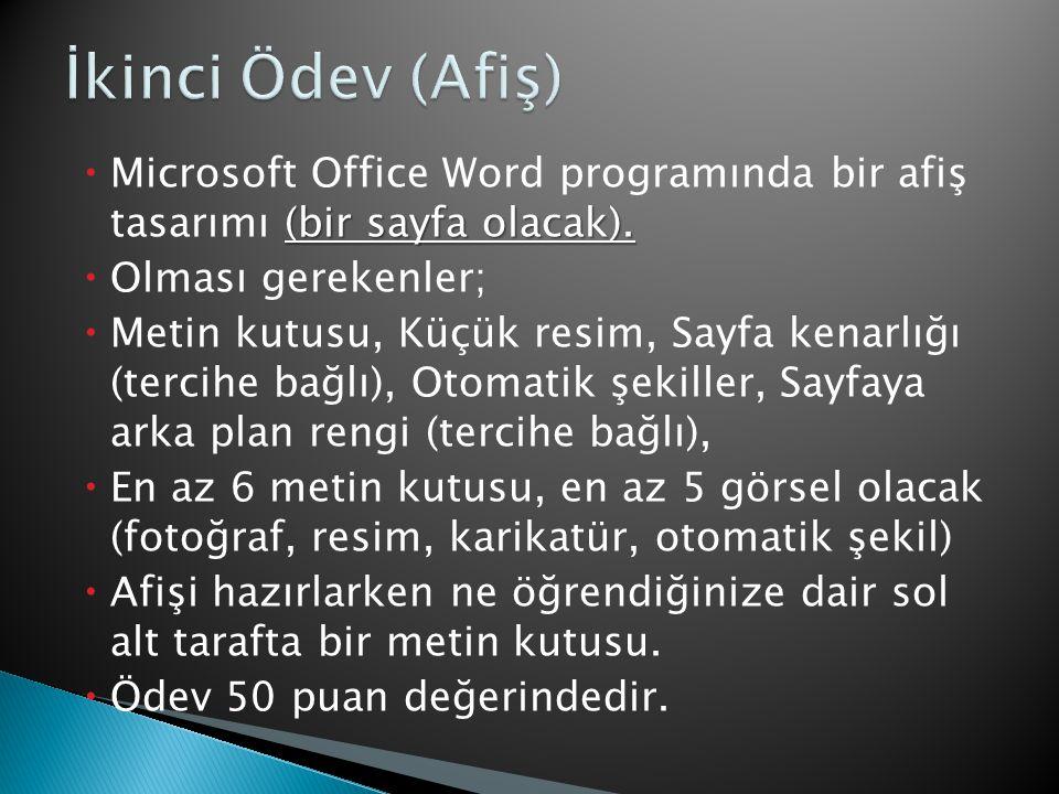 (bir sayfa olacak).  Microsoft Office Word programında bir afiş tasarımı (bir sayfa olacak).  Olması gerekenler;  Metin kutusu, Küçük resim, Sayfa