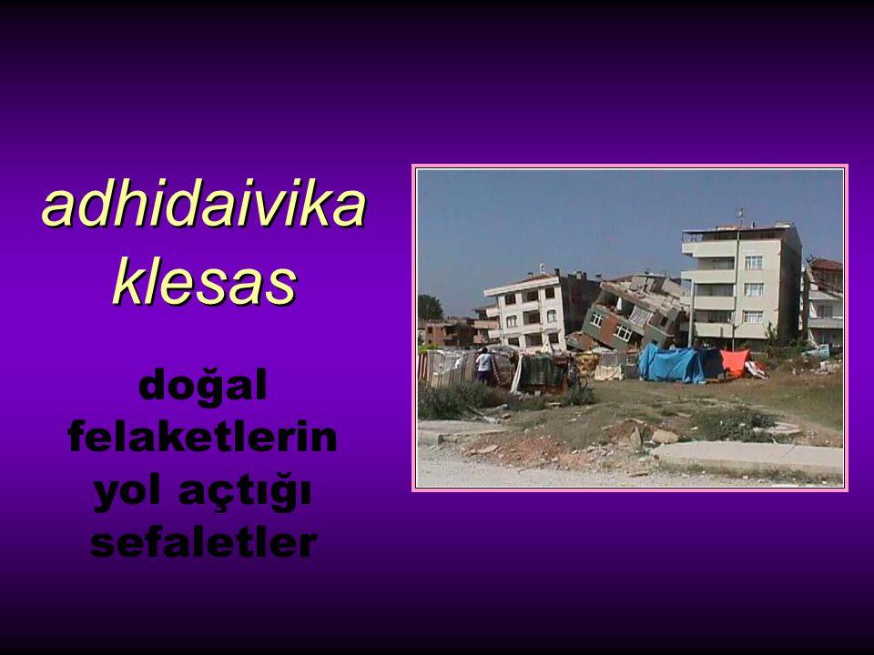 adhidaivika klesas doğal felaketlerin yol açtığı sefaletler