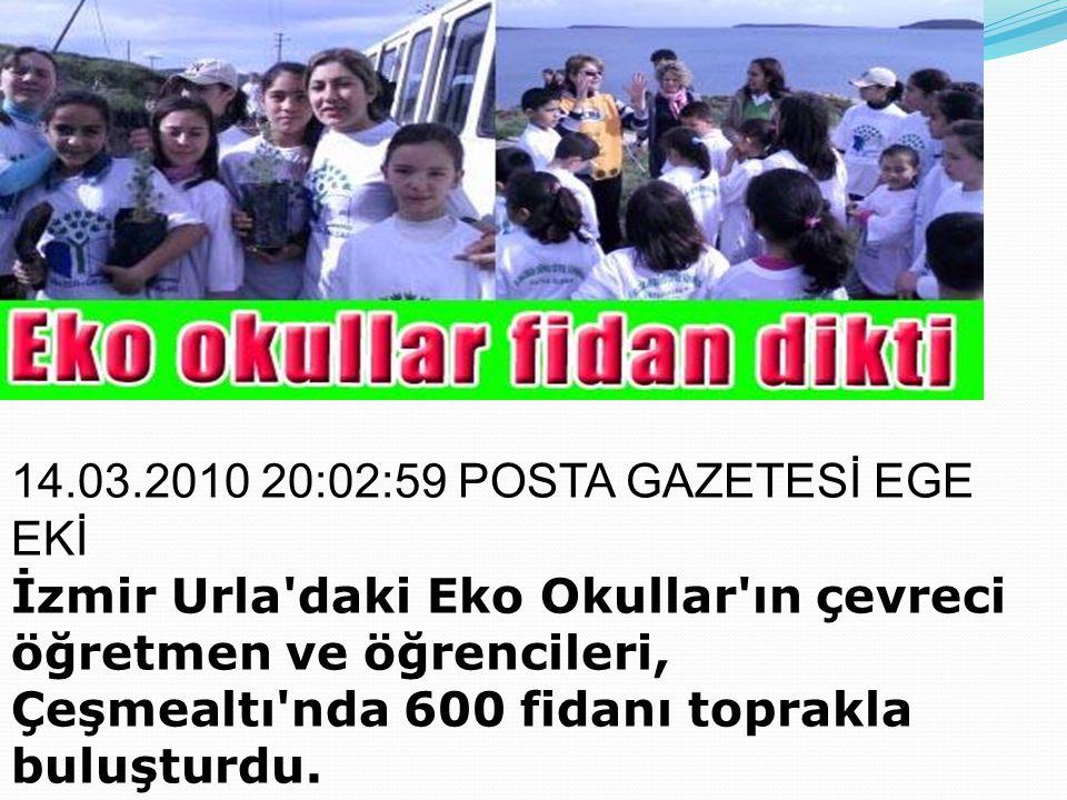 14.03.2010 20:02:59 POSTA GAZETESİ EGE EKİ İzmir Urla'daki Eko Okullar'ın çevreci öğretmen ve öğrencileri, Çeşmealtı'nda 600 fidanı toprakla buluşturd