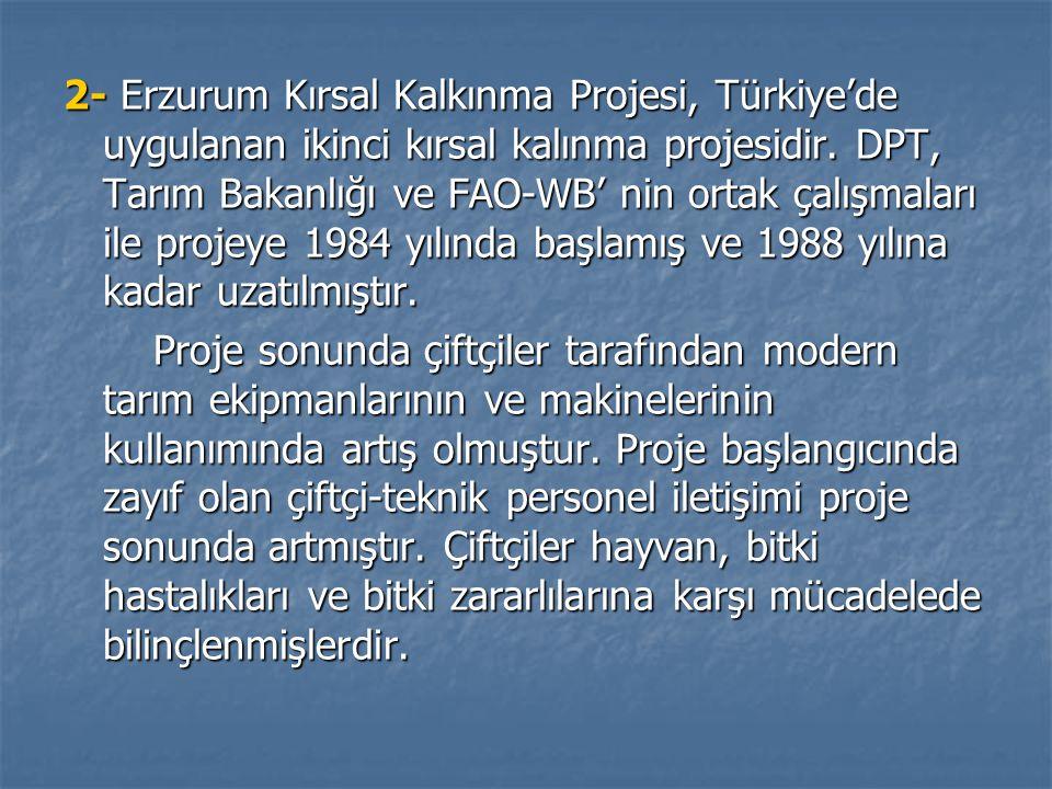 2- Erzurum Kırsal Kalkınma Projesi, Türkiye'de uygulanan ikinci kırsal kalınma projesidir.