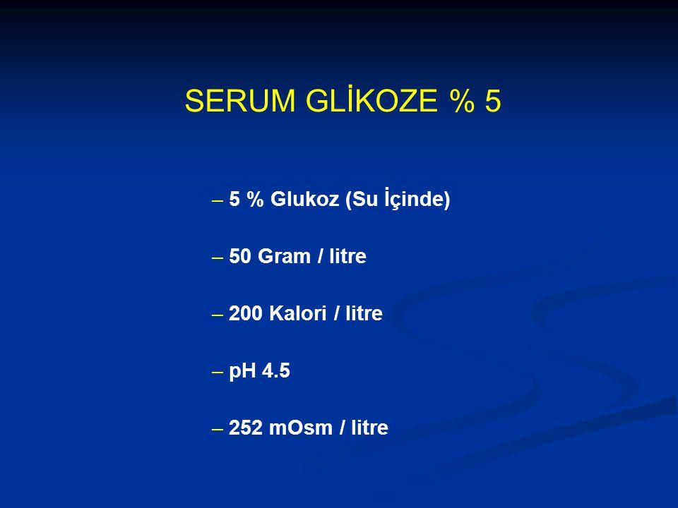 SERUM GLİKOZE % 5 – 5 % Glukoz (Su İçinde) – 50 Gram / litre – 200 Kalori / litre – pH 4.5 – 252 mOsm / litre