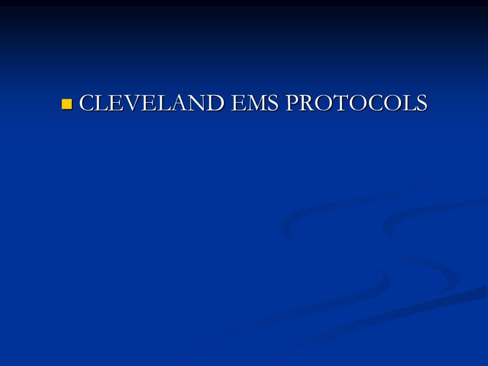 CLEVELAND EMS PROTOCOLS CLEVELAND EMS PROTOCOLS