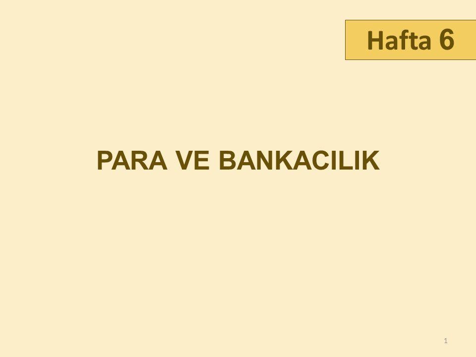 PARA VE BANKACILIK Hafta 6 1