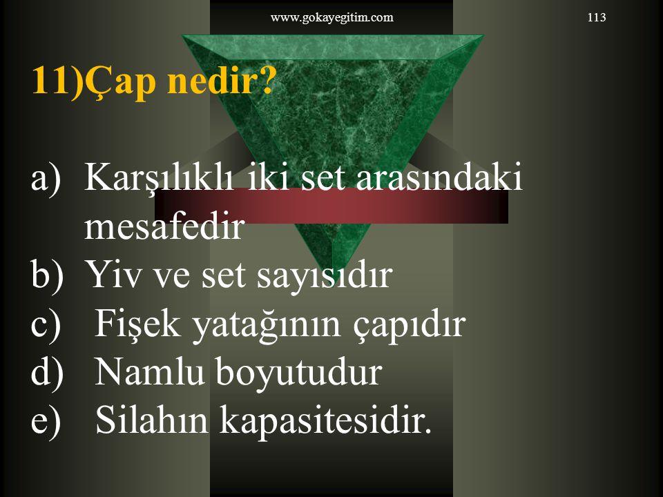 www.gokayegitim.com113 11)Çap nedir.