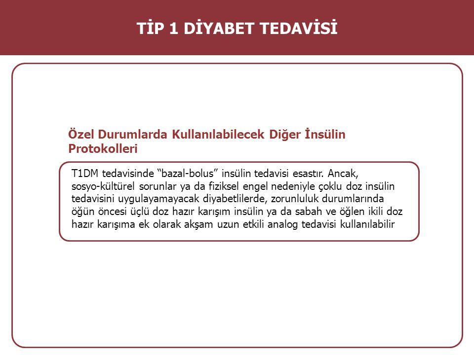 Tip 1 Diyabette İnsülin Tedavi İlkeleri Açlık kan glukozu yüksek olanlarda bazal insülinler, tokluk kan glukozu (TKG) yüksek olanlarda öğün öncesi bolus insülinler artırılmalıdır Önce hipoglisemiler düzeltilmelidir.
