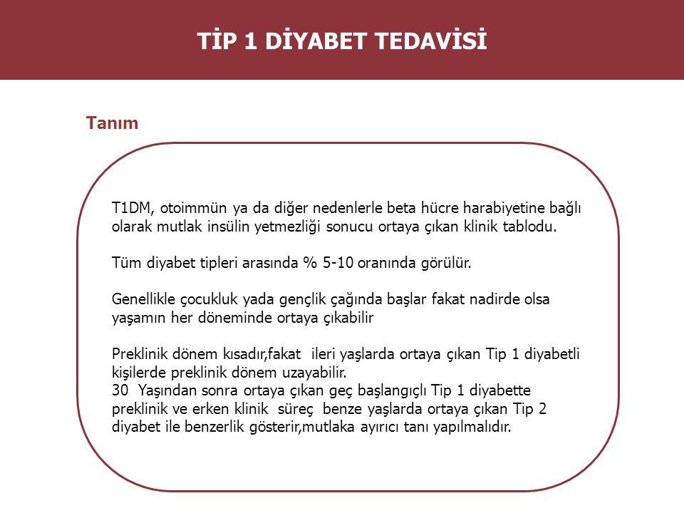 TİP 1 DİYABET TEDAVİSİ Tanım T1DM, otoimmün ya da diğer nedenlerle beta hücre harabiyetine bağlı olarak mutlak insülin yetmezliği sonucu ortaya çıkan