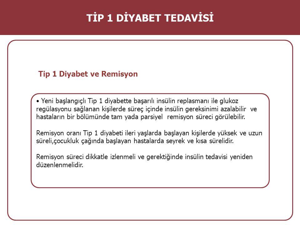 Tip 1 Diyabet ve Remisyon Yeni başlangıçlı Tip 1 diyabette başarılı insülin replasmanı ile glukoz regülasyonu sağlanan kişilerde süreç içinde insülin