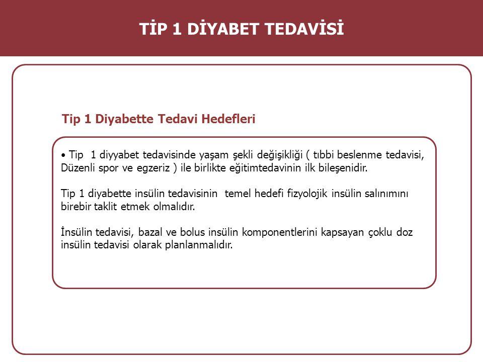 Tip 1 Diyabette Tedavi Hedefleri Tip 1 diyyabet tedavisinde yaşam şekli değişikliği ( tıbbi beslenme tedavisi, Düzenli spor ve egzeriz ) ile birlikte