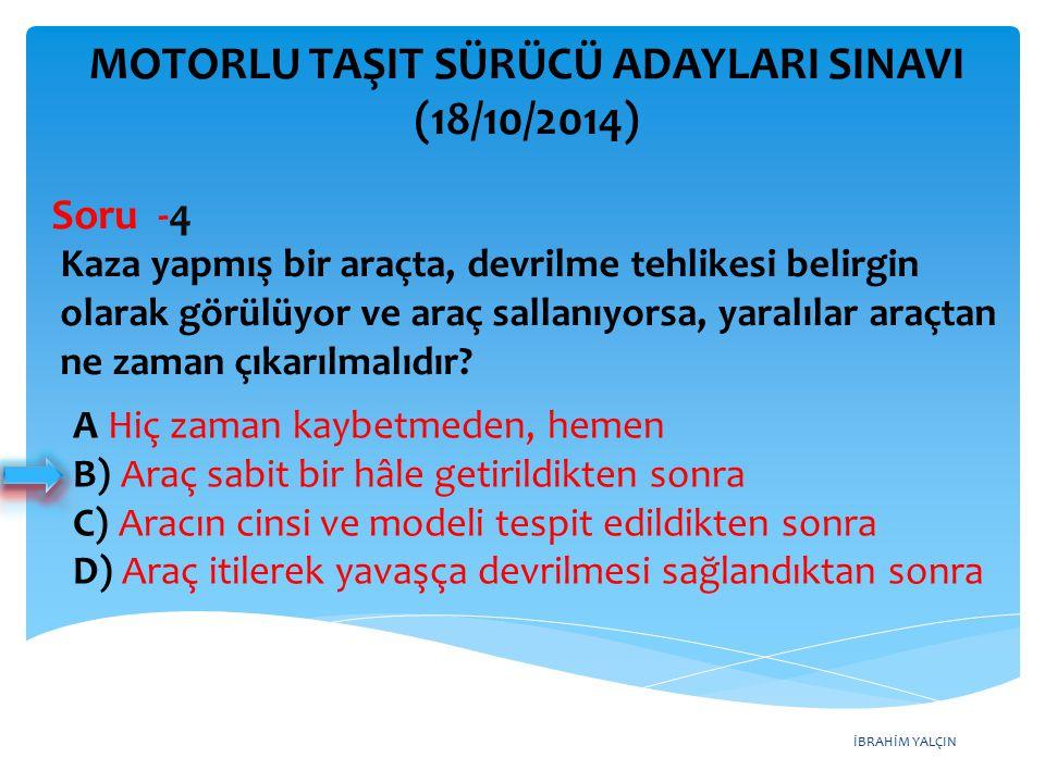 İBRAHİM YALÇIN MOTORLU TAŞIT SÜRÜCÜ ADAYLARI SINAVI (18/10/2014) Aşağıdakilerin hangisinde 1 numaralı aracın sürücüsü geçme yasağına uymamıştır.