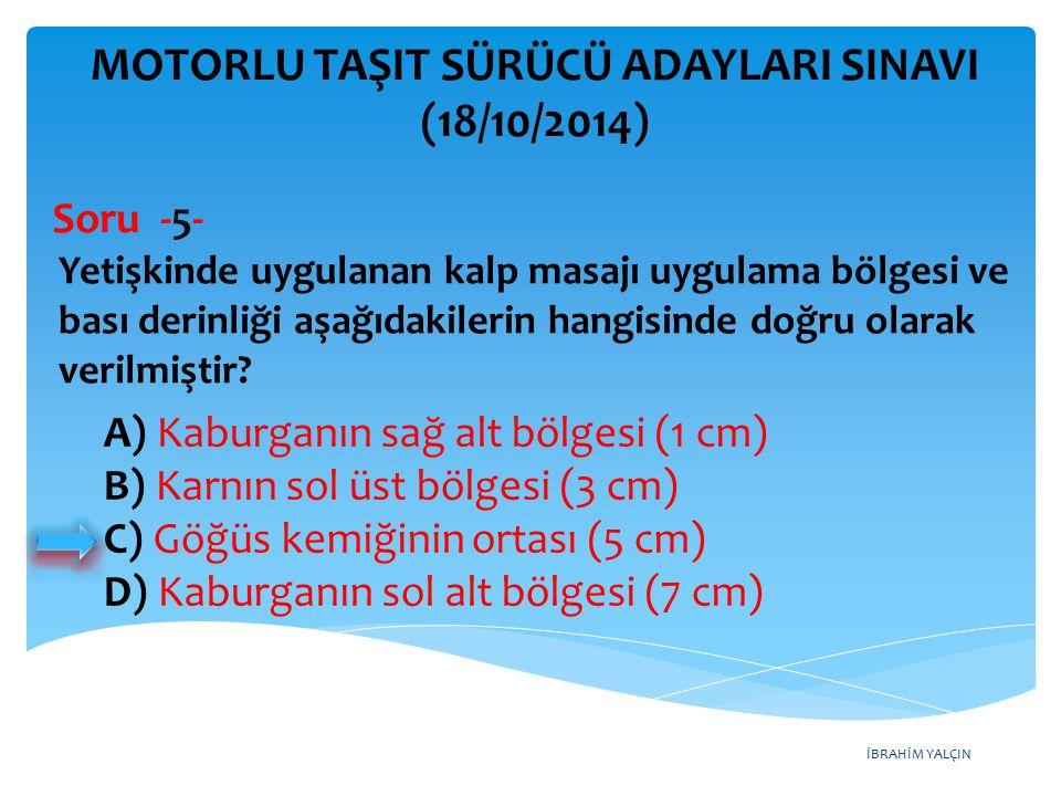 İBRAHİM YALÇIN A) Yalnız I B) I ve II C) II, III ve IV D) I, II, III ve IV MOTORLU TAŞIT SÜRÜCÜ ADAYLARI SINAVI (18/10/2014) I- Yüklerin üzerine yolcu bindirilmesi II- Kasanın yan ve arka kapaklarının kapalı olması III- Yolcuların kasa içinde ayrılacak bir yerde oturtulması IV- Yüklerin sağlam olarak yerleştirilmiş ve bağlanmış olması Kamyon, kamyonet ve römorklarda yükle birlikte yolcu taşınırken, yukarıda verilenlerden hangilerinin yapılması zorunludur.