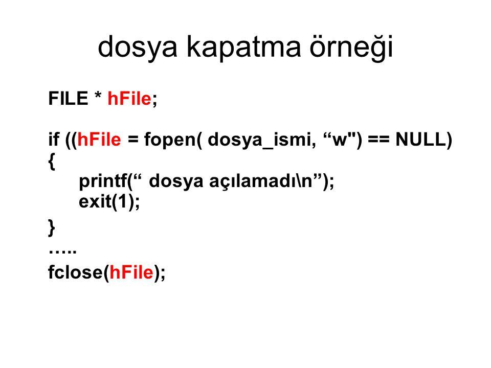 Dosya işlemleri fonksiyonları fprintf() fscanf() fgets() fputs() fopen() fclose() getc() ungetc() putc() fgetc() fputc() feof() fread() fwrite() ftell() fseek() rewind() fflush() Ödev: bu fonksiyonların kullanımlarını araştırınız.