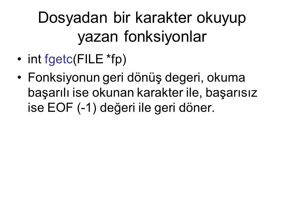Dosya Sonu Tespiti Dosya sonuna gelip gelmediği feof( ) fonksiyonu ile tespit edilir.