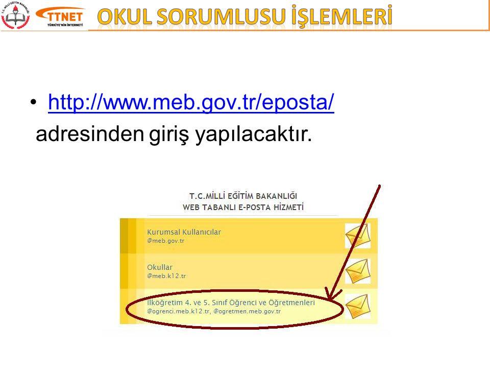 http://www.meb.gov.tr/eposta/ adresinden giriş yapılacaktır.
