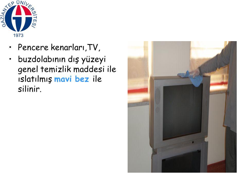 Pencere kenarları,TV, buzdolabının dış yüzeyi genel temizlik maddesi ile ıslatılmış mavi bez ile silinir.