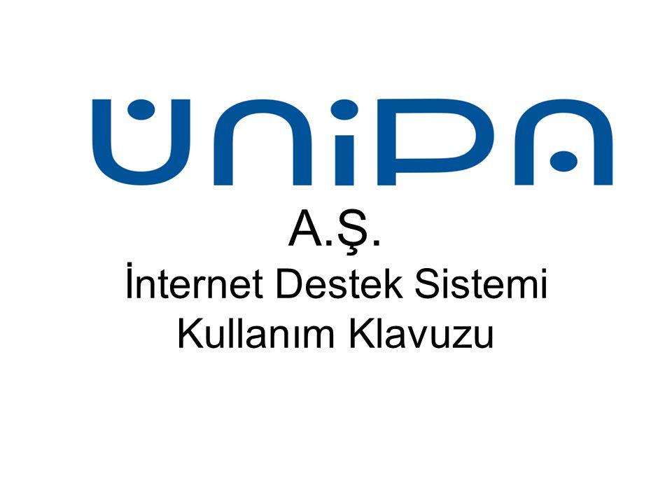 A.Ş. İnternet Destek Sistemi Kullanım Klavuzu
