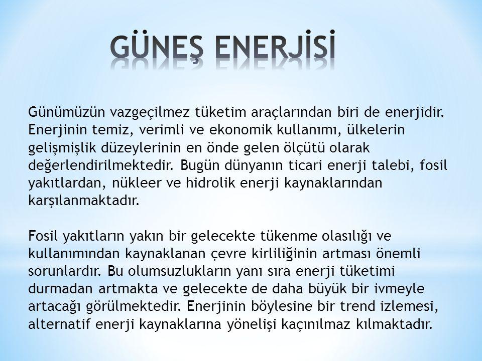 Günümüzün vazgeçilmez tüketim araçlarından biri de enerjidir. Enerjinin temiz, verimli ve ekonomik kullanımı, ülkelerin gelişmişlik düzeylerinin en ön