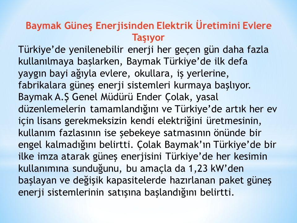 Baymak Güneş Enerjisinden Elektrik Üretimini Evlere Taşıyor Türkiye'de yenilenebilir enerji her geçen gün daha fazla kullanılmaya başlarken, Baymak Tü