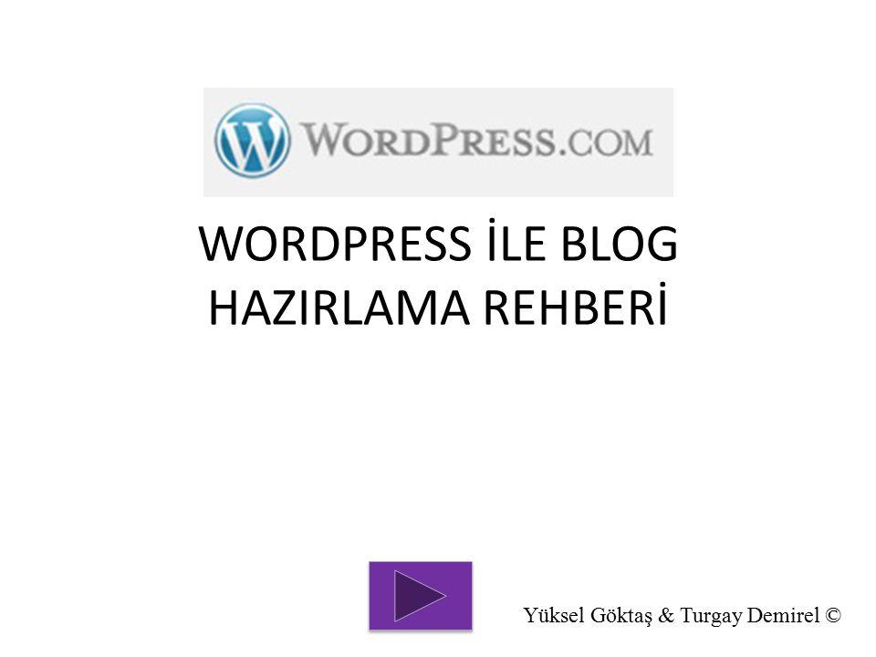 WORDPRESS İLE BLOG HAZIRLAMA REHBERİ Yüksel Göktaş & Turgay Demirel ©