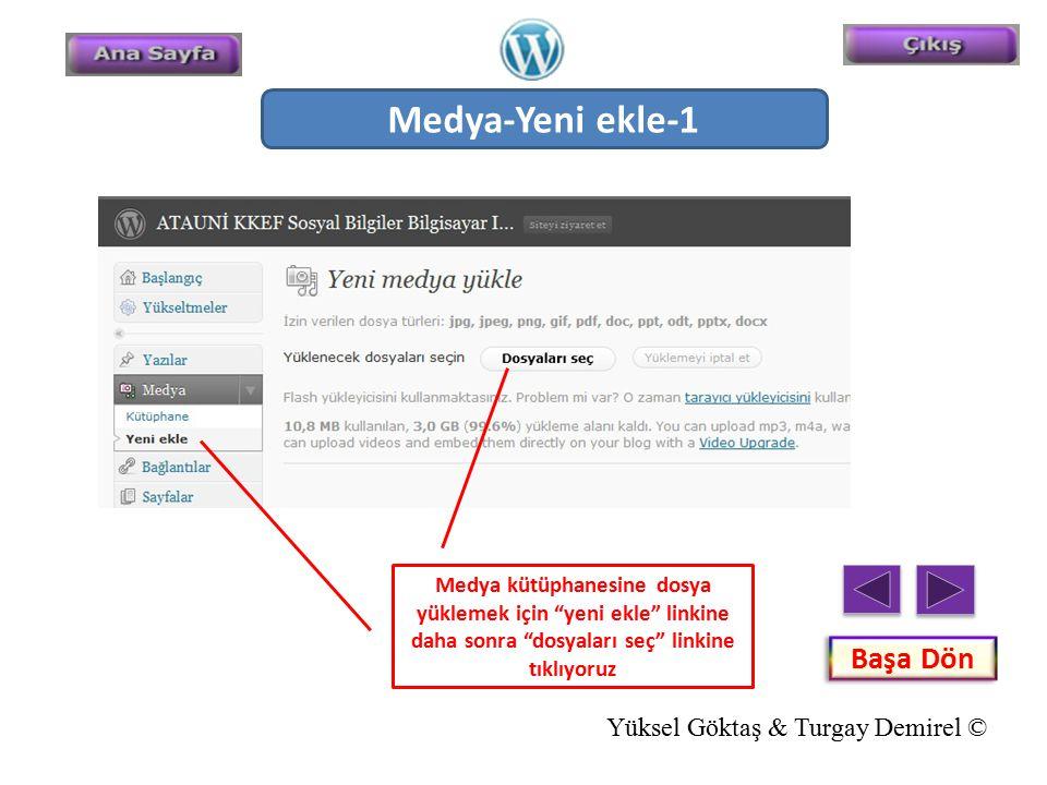 """Medya-Yeni ekle-1 Medya kütüphanesine dosya yüklemek için """"yeni ekle"""" linkine daha sonra """"dosyaları seç"""" linkine tıklıyoruz Başa Dön Yüksel Göktaş & T"""