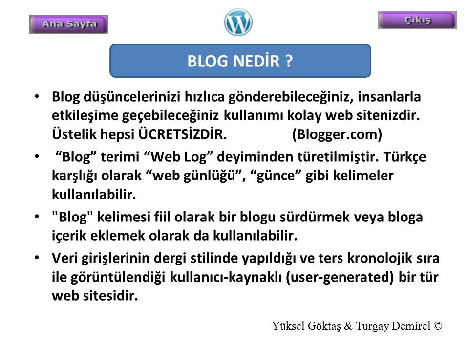 Blog düşüncelerinizi hızlıca gönderebileceğiniz, insanlarla etkileşime geçebileceğiniz kullanımı kolay web sitenizdir. Üstelik hepsi ÜCRETSİZDİR. (Blo