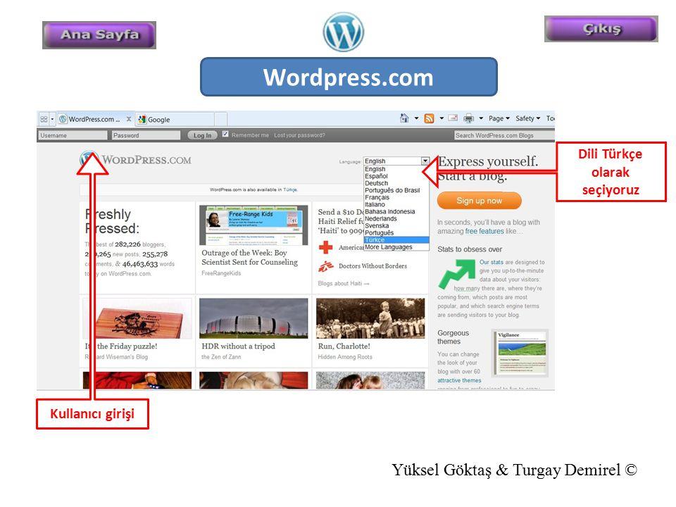 Wordpress.com Dili Türkçe olarak seçiyoruz Kullanıcı girişi Yüksel Göktaş & Turgay Demirel ©