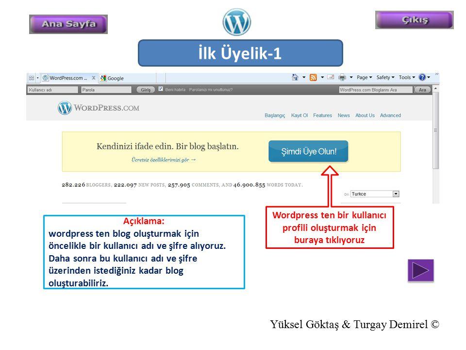 İlk Üyelik-1 Wordpress ten bir kullanıcı profili oluşturmak için buraya tıklıyoruz Açıklama: wordpress ten blog oluşturmak için öncelikle bir kullanıc