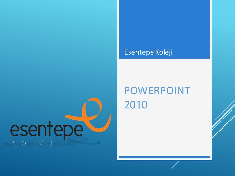 POWERPOINT 2010 Esentepe Koleji
