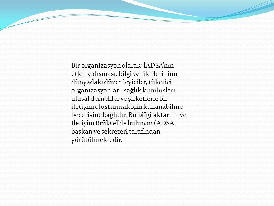 Bir organizasyon olarak; lADSA'nın etkili çalışması, bilgi ve fikirleri tüm dünyadaki düzenleyiciler, tüketici organizasyonları, sağlık kuruluşları, u