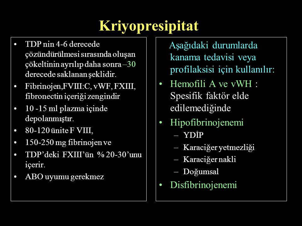 Kriyopresipitat TDP nin 4-6 derecede çözündürülmesi sırasında oluşan çökeltinin ayrılıp daha sonra –30 derecede saklanan şeklidir. Fibrinojen,FVIII:C,