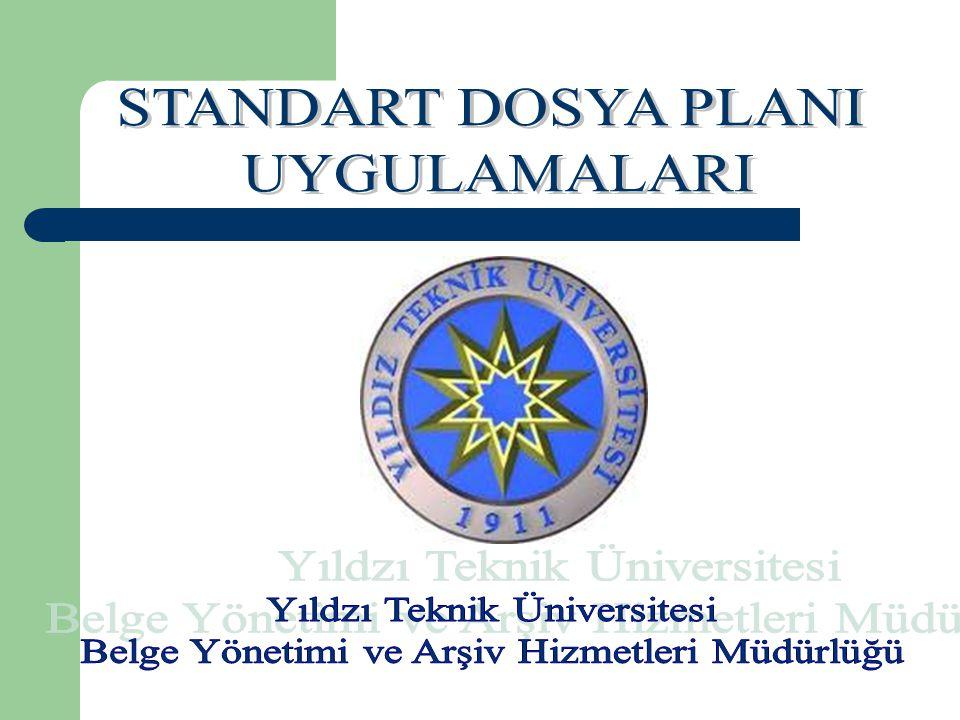 DOSYALAMA SİSTEMLERİNDE STANDARTLAŞMA VE STANDART DOSYA PLANI 2005/7 sayılı Başbakanlık Genelgesi ile kamu kurum ve kuruluşlarında uygulamaya konulan Standart Dosya Planı üniversitelerde 2011 yılı itibarıyla kullanılmaya başlanmıştır.