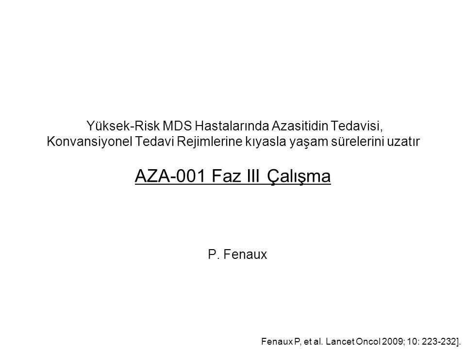 Yüksek-Risk MDS Hastalarında Azasitidin Tedavisi, Konvansiyonel Tedavi Rejimlerine kıyasla yaşam sürelerini uzatır AZA-001 Faz III Çalışma P.