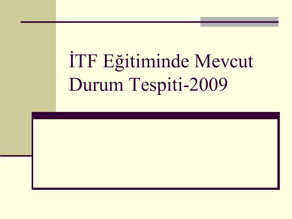 İTF Eğitiminde Mevcut Durum Tespiti-2009