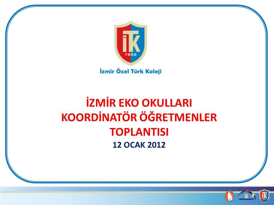 İZMİR EKO OKULLARI KOORDİNATÖR ÖĞRETMENLER TOPLANTISI 12 OCAK 2012