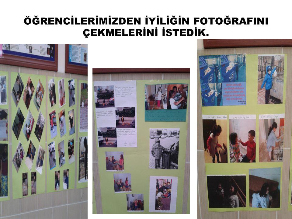 ÖĞRENCİLERİMİZDEN İYİLİĞİN FOTOĞRAFINI ÇEKMELERİNİ İSTEDİK.