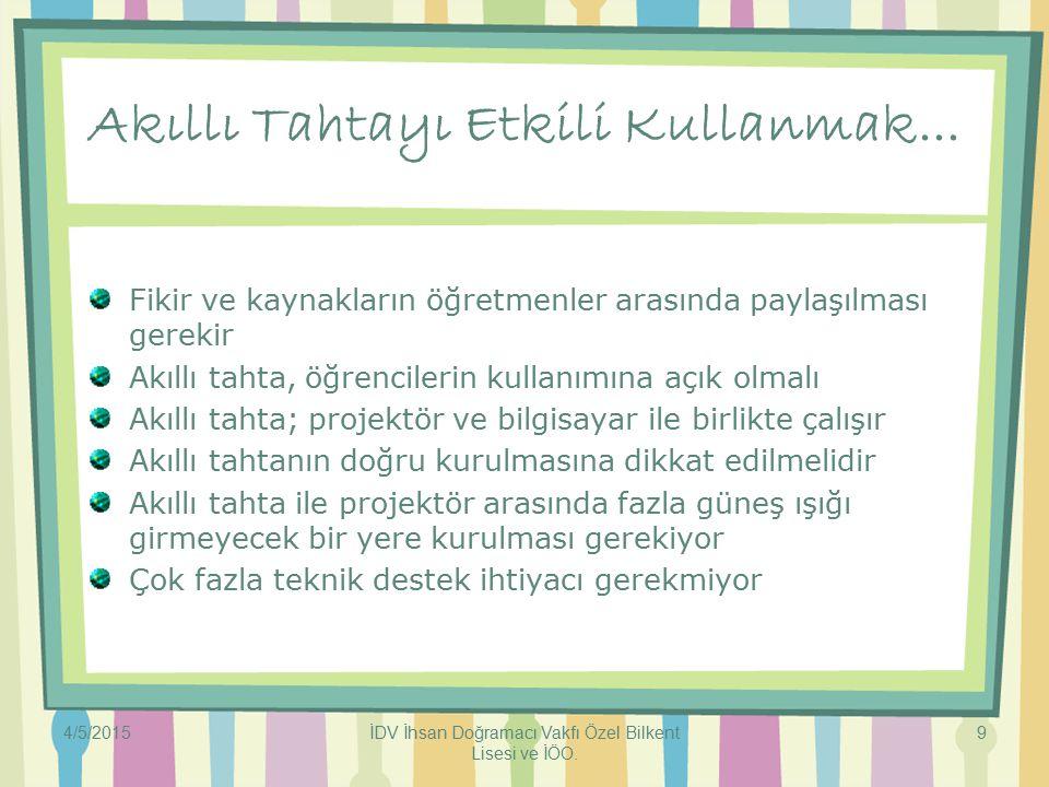 4/5/2015İDV İhsan Doğramacı Vakfı Özel Bilkent Lisesi ve İÖO.