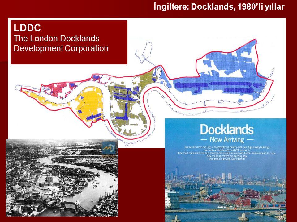 İngiltere: Docklands, 1980'li yıllar LDDC The London Docklands Development Corporation