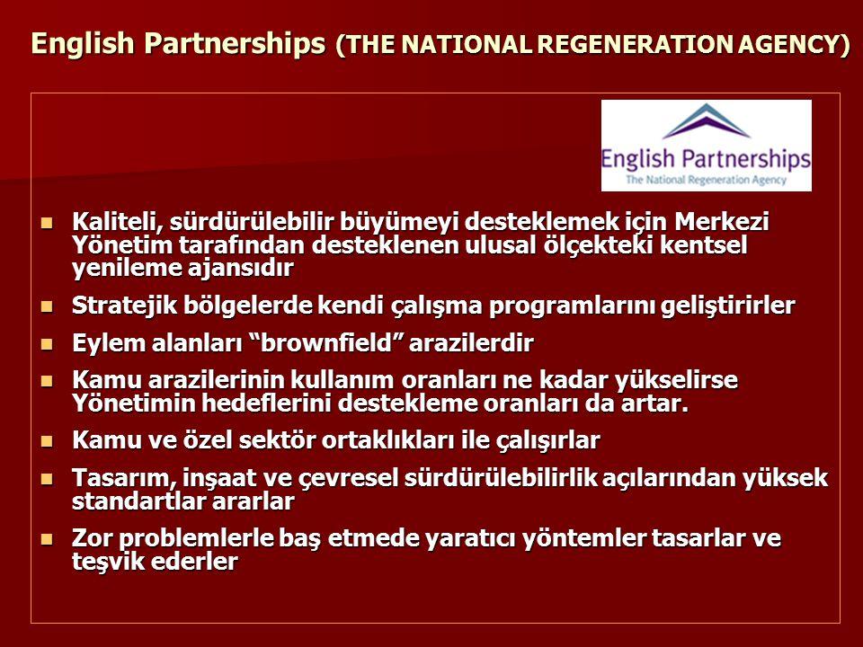 English Partnerships (THE NATIONAL REGENERATION AGENCY) Kaliteli, sürdürülebilir büyümeyi desteklemek için Merkezi Yönetim tarafından desteklenen ulus
