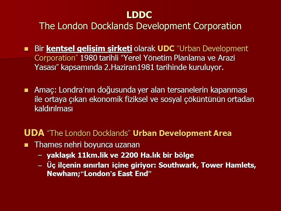 """LDDC The London Docklands Development Corporation Bir kentsel gelişim şirketi olarak UDC """" Urban Development Corporation """" 1980 tarihli """" Yerel Y ö ne"""