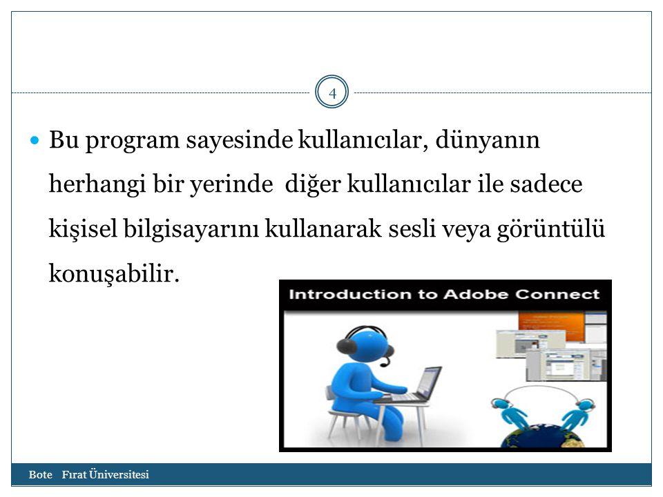 4 Bu program sayesinde kullanıcılar, dünyanın herhangi bir yerinde diğer kullanıcılar ile sadece kişisel bilgisayarını kullanarak sesli veya görüntülü konuşabilir.