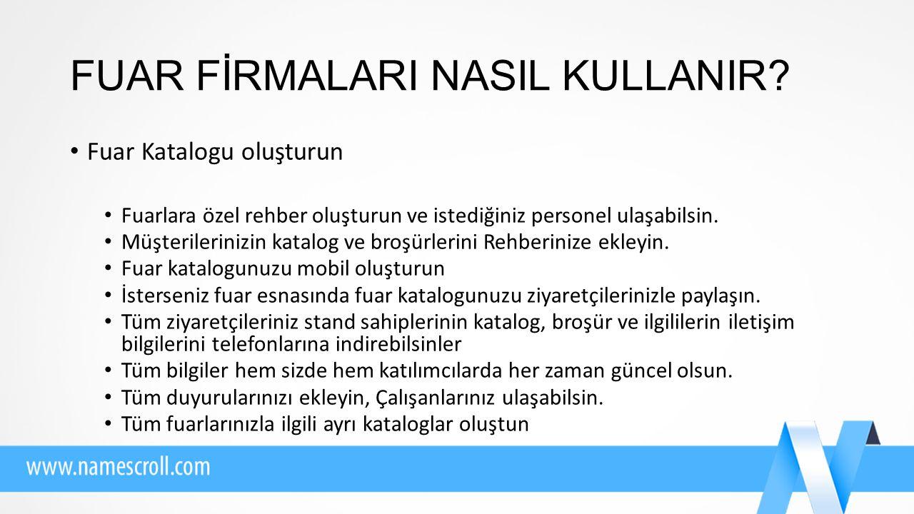 FUAR FİRMALARI NASIL KULLANIR.