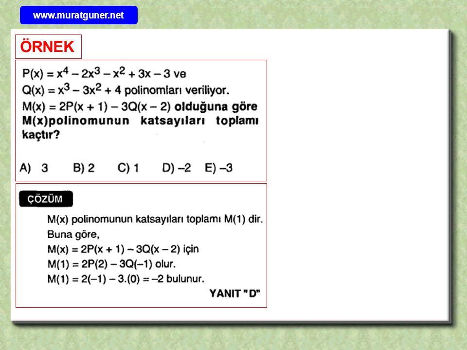 ÖRNEK P( x + 2 ) polinomunun katsayılar toplamı x =1 için P(1+ 2 ) = P( 3 ) bulunmalıdır.